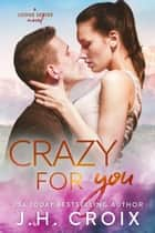 Crazy For You ebook by J.H. Croix