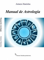 Manual De Astrología ebooks by Giampiero in arte Antares Stanislas, Claudia Martínez R.