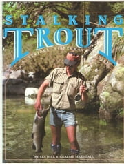Stalking Trout ebook by Les Hill, Graeme Marshall,Grant Winter