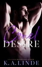 Cruel Desire - (Upper East Side, #2) ebook by K.A. Linde