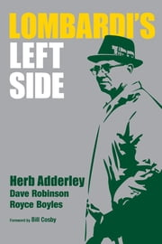 Lombardi's Left Side ebook by Herb Adderley,Dave Robinson,Royce Boyles