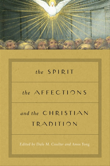 The Spirit, the Affections, and the Christian Tradition ebook by