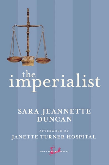 The Imperialist ebook by Sara Jeannette Duncan,Janette Turner Hospital