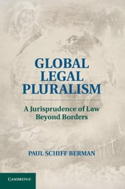 Global Legal Pluralism ebook by Berman, Paul Schiff