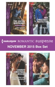 Harlequin Romantic Suspense November 2015 Box Set - The Colton Bodyguard\Rescuing the Witness\Rescuing the Bride\Her Christmas Protector\Killer Season ebook by Carla Cassidy,Geri Krotow,Lara Lacombe,Colleen Thompson,Beth Cornelison