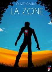 La Zone ebook by Oliver Castle