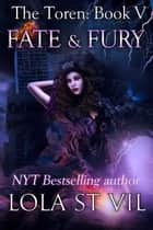 The Toren: Fate & Fury (The Toren Series, Book 5) - The Toren ebook by