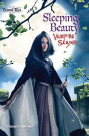 Sleeping Beauty: Vampire Slayer ebook by Maureen McGowan