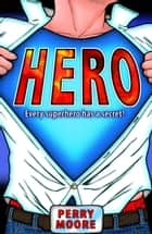 HERO ebook by Perry Moore