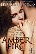 Amber Fire ebook by Lisa Renee Jones