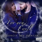 For You, I Will - A Fallen Guardian Novella Book 3.5 audiobook by Georgia Lyn Hunter