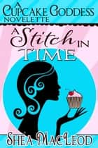 A Stitch In Time ebook by Shéa MacLeod