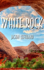 White Rock eBook by Jason Lefthand