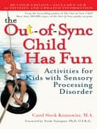 The Out-of-Sync Child Has Fun, Revised Edition ebook by Carol Kranowitz