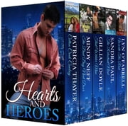 Hearts and Heroes (Box Set) ebook by Lyn O'Farrell,Patricia Thayer,Mindy Neff,Gillian Doyle,Sandra Paul