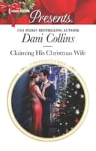 Claiming His Christmas Wife ebook by Dani Collins