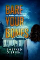 Bare Your Bones ebook by Emerald O'Brien