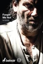 Forget Me Not ebook by Tom Holloway