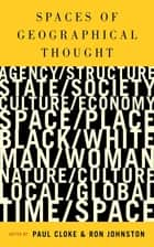 Spaces of Geographical Thought ebook by Professor Paul J Cloke,Ron Johnston