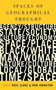 Spaces of Geographical Thought - Deconstructing Human Geography's Binaries ebook by