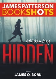 Hidden - A Mitchum Story ebook by James Patterson,James O. Born