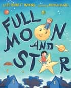 Full Moon and Star ebook by Lee Bennett Hopkins, Marcellus Hall