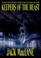 Keepers of the Beast ebook by Jack MacLane