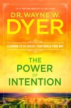 The Power of Intention ekitaplar by Wayne W. Dyer, Dr.