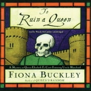 To Ruin a Queen - A Mystery at Queen Elizabeth I's Court audiobook by Fiona Buckley
