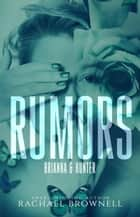 Rumors: Brianna & Hunter - Rumors, #5 ebook by Rachael Brownell