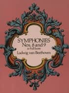 Symphonies Nos. 8 and 9 in Full Score ebook by Ludwig van Beethoven