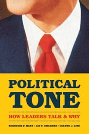 Political Tone - How Leaders Talk and Why ebook by Roderick P. Hart,Jay P. Childers,Colene J. Lind