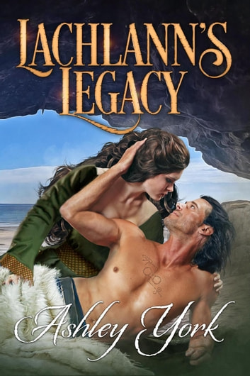 Lachlann's Legacy - The Order of the Scottish Thistle ebook by Ashley York
