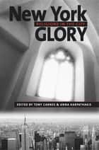 New York Glory ebook by Tony Carnes,Anna Karpathakis