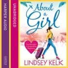 About a Girl (Tess Brookes Series, Book 1) audiobook by Lindsey Kelk