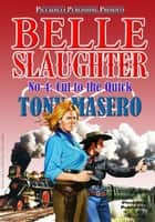 Belle Slaughter 4: Cut to the Quick ebook by Tony Masero