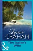 The Italian's Wife (Mills & Boon Modern) (A Mediterranean Marriage, Book 2) ebook by Lynne Graham
