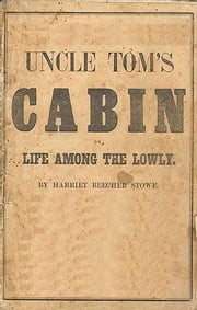Uncle toms cabin ebook by Harriet Beecher Stowe