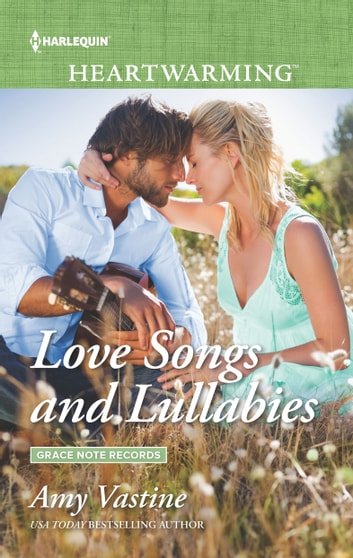 Love Songs and Lullabies - A Clean Romance ebook by Amy Vastine