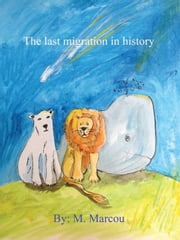 The Last Migration in History ebook by Mario Marcou