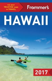 Frommer's Hawaii 2017 ebook by Martha Cheng, Jeanne Cooper, Shannon Wianecki