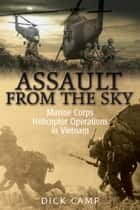 Assault from the Sky - Assault from the Sky ebook by Dick Camp