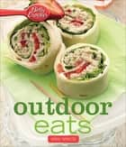Betty Crocker Outdoor Eats ebook by Betty Crocker