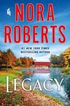 Legacy - A Novel ekitaplar by Nora Roberts