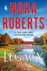 Legacy - A Novel ebook by Nora Roberts