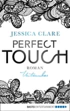 Perfect Touch - Untrennbar - Roman ebook by