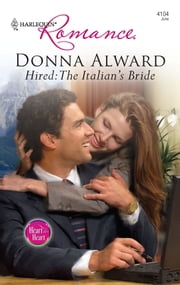 Hired: The Italian's Bride ebook by Donna Alward