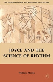 Joyce and the Science of Rhythm ebook by W. Martin