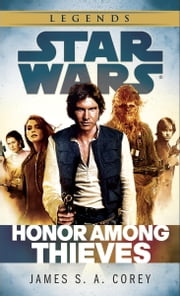 Honor Among Thieves: Star Wars Legends ebook by Kobo.Web.Store.Products.Fields.ContributorFieldViewModel