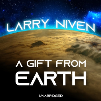 A Gift from Earth audiobook by Larry Niven
